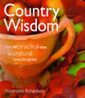 Country Wisdom: Over 400 Practical Ideas for a Natural Home and Garden by Rosamond Richardson-Gerson (Paperback, 1997)