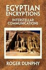 Egyptian Encryptions 9781436355889 by Roger Dunphy Paperback