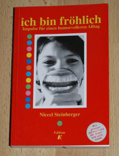 1 von 1 - Ich bin frölich - Impulse für einen humorvolleren Alltag von Niccel Steinberger