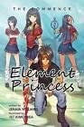 Element Princess: The Commence by Jenaia Williams (Paperback / softback, 2013)