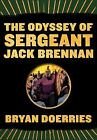 Pantheon Graphic Novels: The Odyssey of Sergeant Jack Brennan by Bryan Doerries (2016, Paperback)