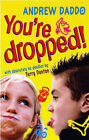 You're Dropped! by Andrew Daddo (Paperback, 2003)