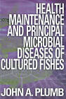 Health Maintained Cultured Fishes by John A. Plumb (Hardback, 1999)