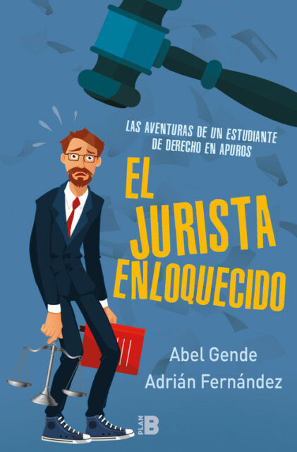 EL JURISTA ENLOQUECIDO. NUEVO. Nacional URGENTE/Internac. económico. NARRATIVA