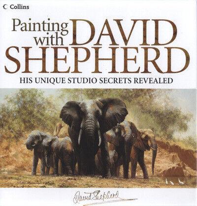 Painting with David Shepherd: his unique studio secrets revealed by David