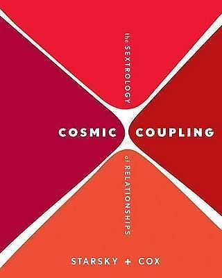 1 of 1 - Cosmic Coupling: The Sextrology of Relationships by Stella Starsky, Quinn Cox (…