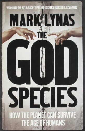 1 of 1 - The God Species: How the Planet Can Survive the Age of Humans,Mark Lynas