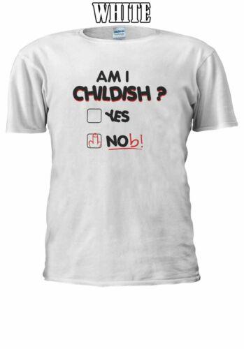 Am I Childish Yes Nob Men Women Unisex T Shirt T-shirt Vest Baseball Hoodie 2671