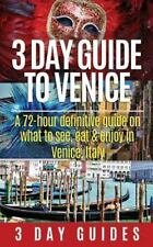 3 Day Guide to Venice: A 72-hour Definitive Guide on What to See, Eat and Enjoy