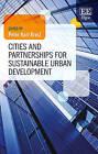 Cities and Partnerships for Sustainable Urban Development by Edward Elgar Publishing Ltd (Hardback, 2015)