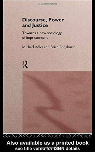 Discourse Power and Justice: Towards a New Sociology of Imprisonment (Internat,
