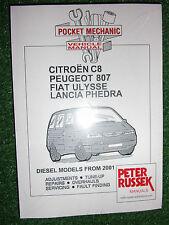 Citroen C8 Peugeot 807 Fiat Ulysse Lancia Phedra DIESEL WORKSHOP MANUAL 2001-08