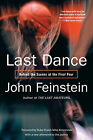 Last Dance: Behind the Scenes at the Final Four by John Feinstein (Paperback, 2007)