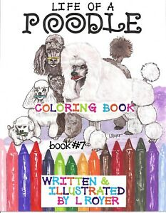 POODLE DOG ART COLORING BOOK CREATOR ARTIST  L ROYER  AUTOGRAPHED #7 NEW RELEASE