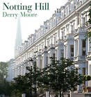 Notting Hill by Derry Moore (Hardback, 2007)