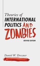 Theories of International Politics and Zombies : Revived Edition by Daniel W. Drezner (2014, Paperback)
