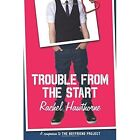 Trouble from the Start by Rachel Hawthorne (Paperback, 2015)
