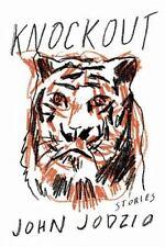 Knockout : Stories by John Jodzio (2016, Paperback)