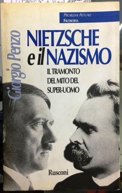(Filosofia) G. Penzo - NIETZSCHE E IL NAZISMO - I EDIZIONE - Rusconi 1987