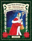 The True Story of St. Nicholas by Foster Eich (Hardback, 2014)