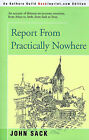 Report from Practically Nowhere by John Sack (Paperback / softback, 2000)