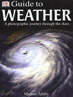 Guide to the Weather: A Photographic Journey Through Turbulent Skies by Michael Allaby (Hardback, 2000)