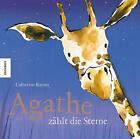 Agathe zählt die Sterne von Catherine Rayner (2015, Gebundene Ausgabe)