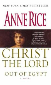 Christ the Lord: Out of Egypt: A Novel by Rice, Anne
