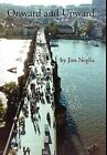 Onward and Upward by Jim Neglia (Hardback, 2012)