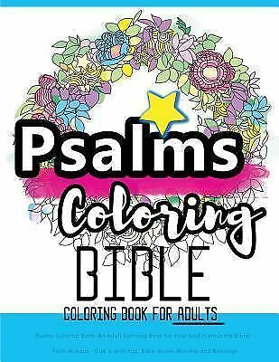 Psalms Coloring Book An Adult Coloring Book For Your Soul Colouring The Bible Faith In Jesus God Is With You Bible Verses Worship And Blessings By Bible Coloring Bible Coloring