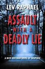 Assault with a Deadly Lie: A Nick Hoffman Novel of Suspense by Lev Raphael (Hardback, 2014)
