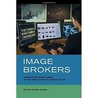 Image Brokers: Visualizing World News in the Age of Digital Circulation by Zeynep Devrim Gursel (Paperback, 2016)
