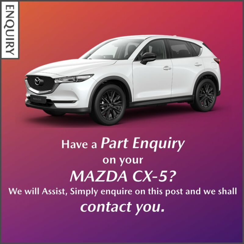 Part Enquiry on your Mazda CX-5?