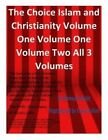 The Choice Islam and Christianity Volume One Volume One Volume Two All 3 Volumes by Ahmed Deedat (Paperback / softback, 2015)