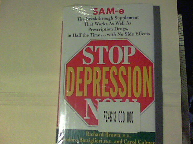 Stop Depression Now : SAM-e, the Breakthrough Supplement ...