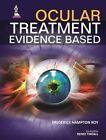 Ocular Treatment: Evidence Based by Frederick Hampton Roy, Renee Tindall (Paperback, 2014)