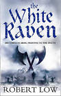 The White Raven (The Oathsworn Series, Book 3) by Robert Low (Hardback, 2009)