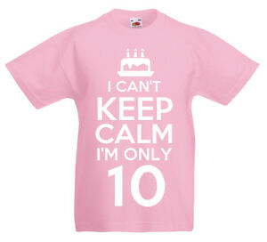 I Can 39 T I 39 M Only 10 10th Birthday Gift T Shirt For 10