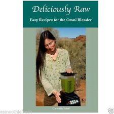 Deliciously Raw by Carmella Soleil : Vegan Easy Recipe Book : OmniBlend Recipes