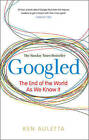Googled: The End of the World as We Know It by Ken Auletta (Paperback, 2010)