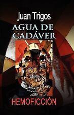 Agua de Cadáver by Juan Trigos (2011, Paperback)