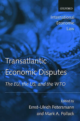 Transatlantic Economic Disputes: The EU, the US, and the WTO by Oxford...