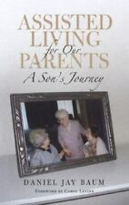 Assisted Living for Our Parents: A Son's Journey (The Culture and Politics of H