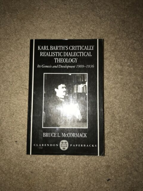 Karl Barth's Critically Realistic Dialectical Theology : Its Genesis and...