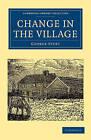 Change in the Village by George Sturt (Paperback, 2010)
