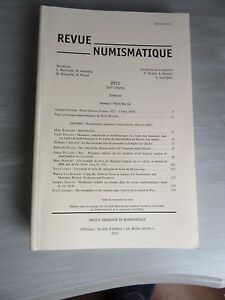 Revue numismatique : 2011 : société Française de numismatique - France - Revue numismatique : 2011 : société Franaise de numismatique 167 eme volume : 600 pages - France