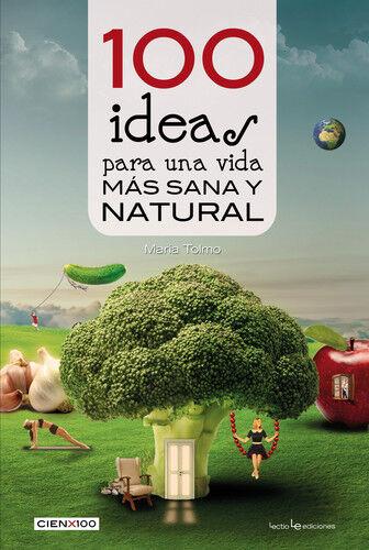 100 IDEAS PARA UNA VIDA MáS SANA Y NATURAL. NUEVO. Envío URGENTE. AUTOAYUDA