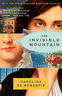 The Invisible Mountain by Carolina De Robertis (Paperback / softback)