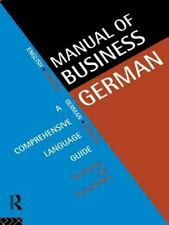 Manual of Business German : A Comprehensive Language Guide by Gertrud Robins...