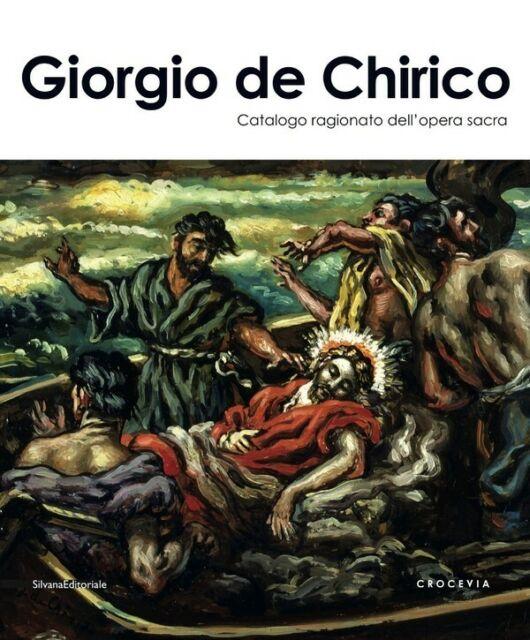 Giorgio De Chirico Catalogo ragionato dell'opera sacra - Silvana Edit. 2012